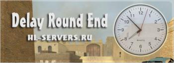 Delay Round End (Задержка в конце раунда)