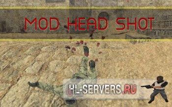 Мод (Head Shot)