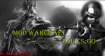 Warсraft мод для CS:GO