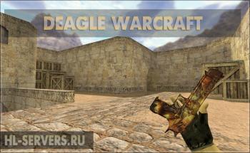 Модель Deagle Warcraft  для CS 1.6