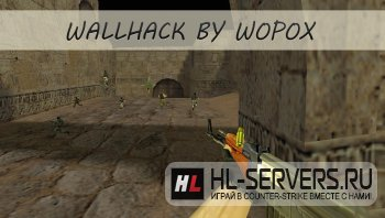 Чит WALLHACK BY WOPOX для CS 1.6