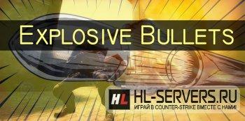 Плагин Explosive Bullets для CS:GO