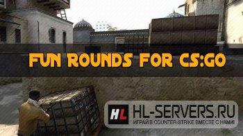 Плагин Fun Rounds для CS:GO
