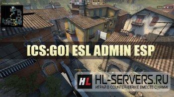 [CS:GO] ESL ADMIN ESP