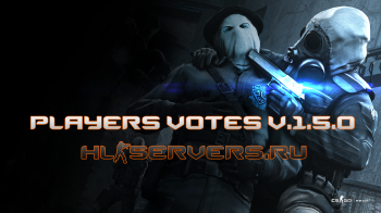 Плагин Players Votes v.1.5.0 для CS:GO